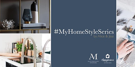 #MyHomeStyleSeries: Define Your Interior Style - Online Workshop tickets