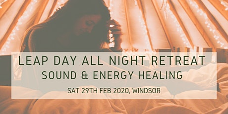 Leap Day All Night Retreat: Sound and Energy Healing tickets