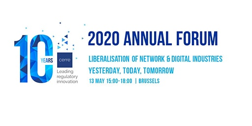 CERRE Annual Forum 'Liberalisation of Network & Digital Industries - Yesterday, Today, Tomorrow'