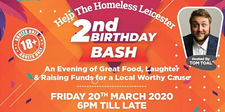 HELP THE HOMELESS LEICESTER 2ND BIRTHDAY COMEDY BASH tickets