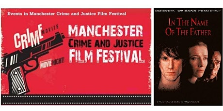 CANCELLED: Manchester Crime and Justice Film Festival: PRISONER'S CHOICE: In the Name of the Father tickets