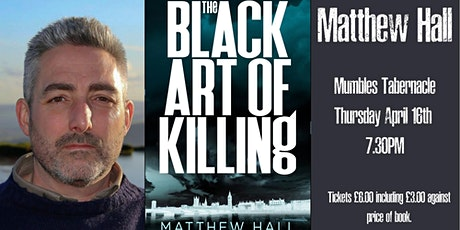 Matthew Hall. The Black Art Of Killing. Book Launch. tickets