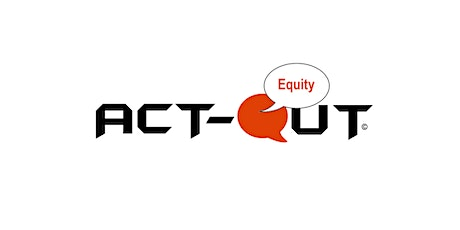 Act-Out Equity tickets