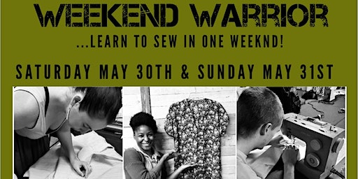 Weekend Warrior-  Spring 2020 Edition:  LEARN TO SEW IN ONE WEEKEND!