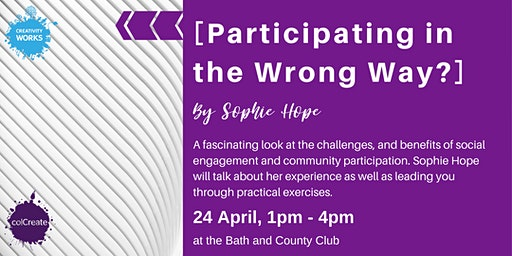 [Participating in the Wrong Way?]  by Sophie Hope
