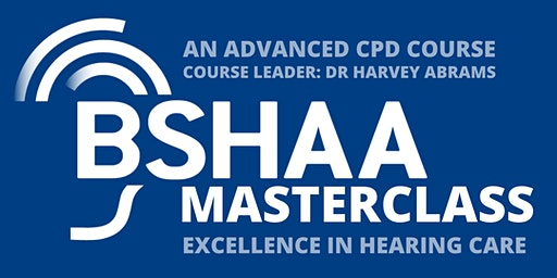 BSHAA Masterclass in Hearing Care