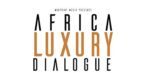 Africa Luxury Dialogue
