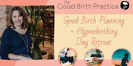 Good Birth Planning + Hypnobirthing Day Retreat tickets