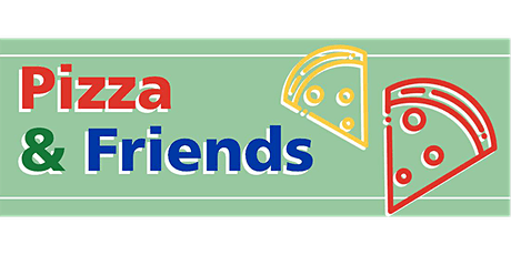 Pizza and Friends tickets