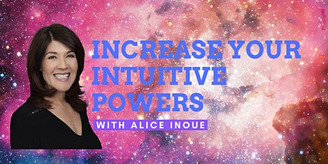 Increase Your Intuitive Powers with Alice Inoue tickets