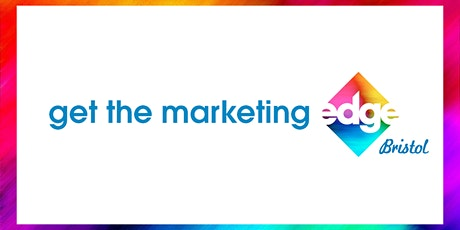 Get the Marketing Edge - Bristol tickets