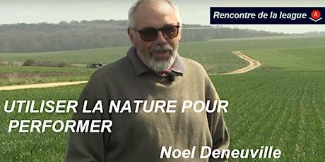 Rencontre de la league - Utiliser la nature pour performer -Noel DENEUVILLE billets