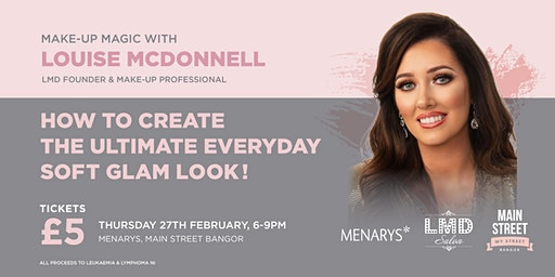 Make-Up Magic With Louise McDonnell