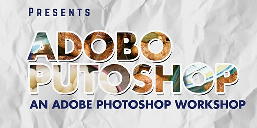 ADOBO PUTOSHOP (AN ADOBE PHOTOSHOP WORKSHOP)