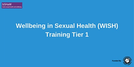 Wellbeing in Sexual Health (WISH) Training Tier 1 tickets
