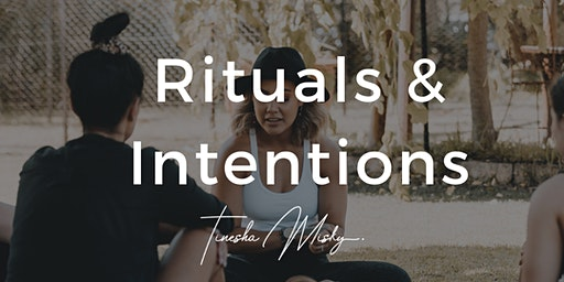 Rituals & Intentions Event