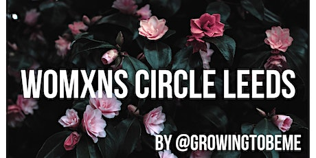 Womxns Circle Leeds tickets