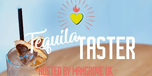 Tequila Taster Hosted by Mangrove UK & Bodega