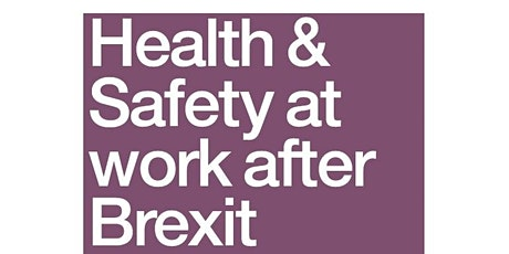 Health & Safety at work after Brexit tickets