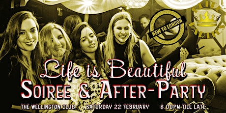 LIFE is BEAUTIFUL Soiree & After-Party @ The Wellington Members Club tickets