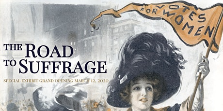 Votes for Women: The Road to Suffrage | Special Exhibit Grand Opening tickets