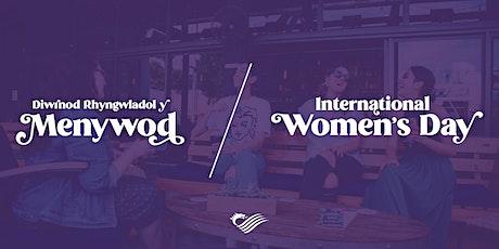 Diwrnod Rhyngwladol y Menywod/ International Women's Day tickets