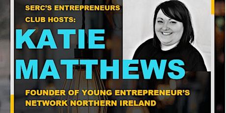 SERC's Entrepreneurs Club: Katie Matthews tickets
