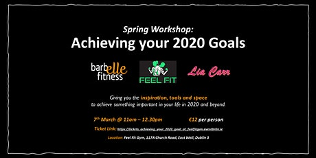 "Spring Workshop: ""Achieving Your 2020 Goals""  @ Feel Fit Gym tickets"