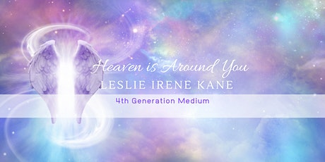 Heaven is Around You- Leslie Irene Kane tickets