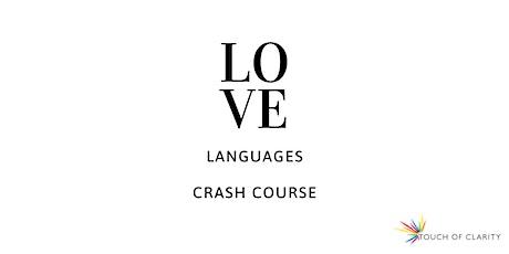 5 Languages of Love - Crash Course live & online tickets