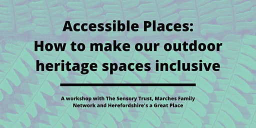 Accessible Places: How to Make Our Outdoor Heritage Spaces Inclusive
