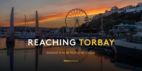 Reaching Torbay | Engage 9 in 10 people in Torbay tickets