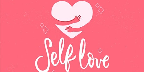 The Importance of Self-Love & Self-Care tickets