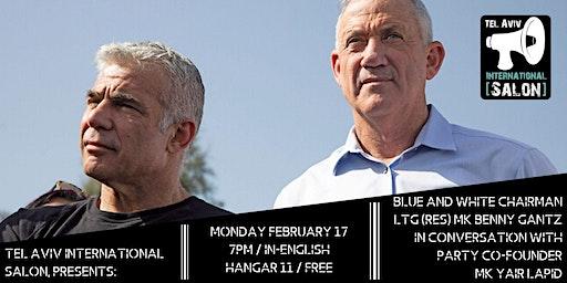 INVITATION: General MK Benny Gantz, Blue and White Chairman, Mon Feb 17, 7pm