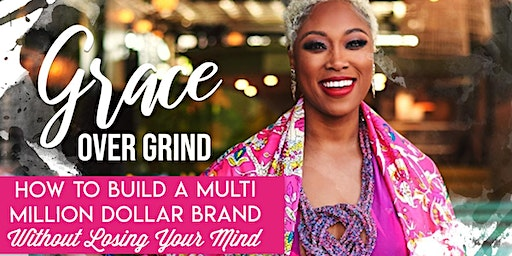 Grace Over Grind®️ 1.0 : How I Built A Multi-Million Dollar Brand In 1 Year