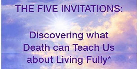 The Five Invitations:  Discover what death can teach us about living fully tickets