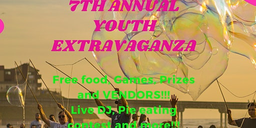 7th Annual Youth Extravaganza- Free good, Games, Prizes and Vendors!!!
