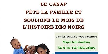 Le CANAF fête la famille et souligne le mois de l'histoire des noirs tickets