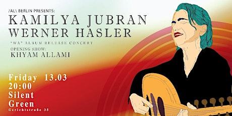 Kamilya Jubran & Werner Hasler (Wa) Album Release in Berlin Tickets