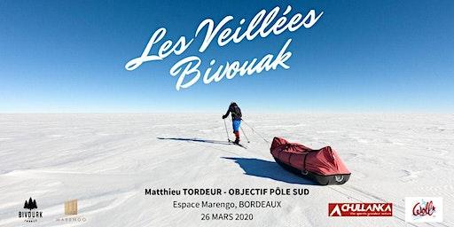 Les Veillées Bivouak #1 - Matthieu Tordeur - Objectif Pôle Sud