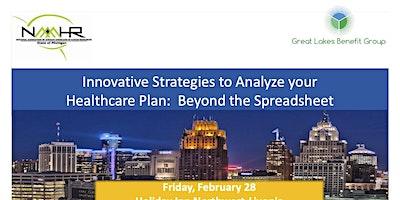 NAAAHR Presents: Innovative Strategies To Analyze Your Healthcare Plan