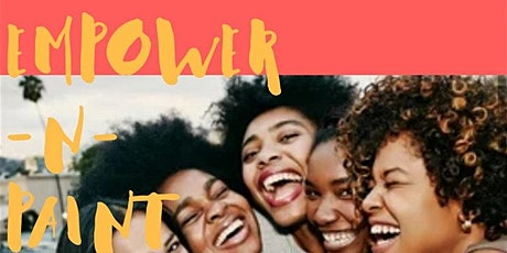 1st Annual Empower -N-Paint(Introducing the 4Covered Girls Non-Profit) tickets