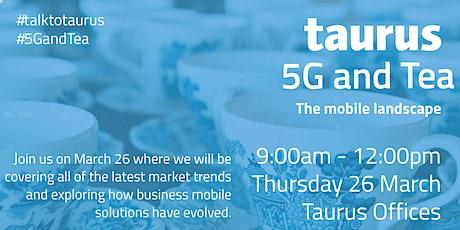 5G & Tea tickets