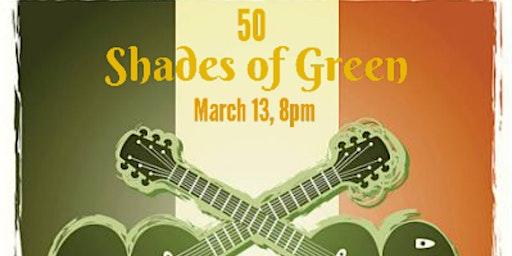 50 Shades of Green St. Patricks's Celebration