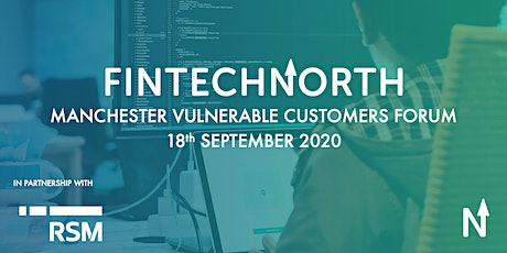 FinTech North Manchester Vulnerable Customers Forum tickets