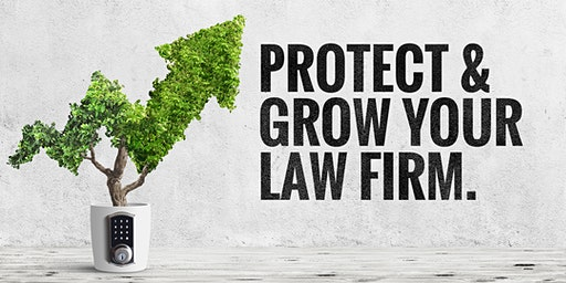 Protect & Grow Your Law Firm