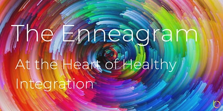 The Enneagram - At the Heart of Healthy Integration tickets