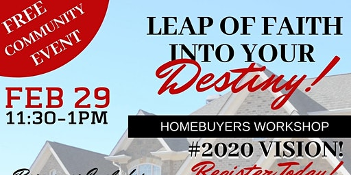 Leap of Faith Into Your Destiny Homebuyers Workshop