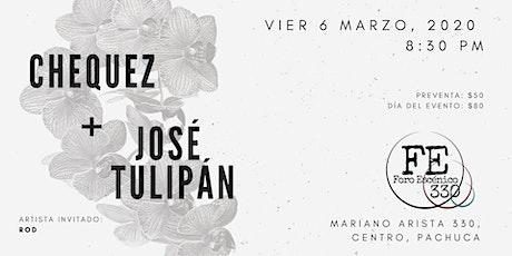 Chequez + José Tulipán | Pachuca boletos