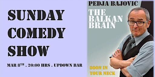 Comedy Show: The Balkan Brain ft. Pedja Bajovic